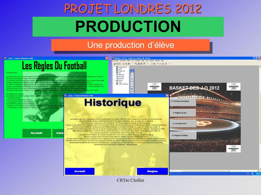 CRTec Chelles PROJET LONDRES 2012 PRODUCTION Une production délève