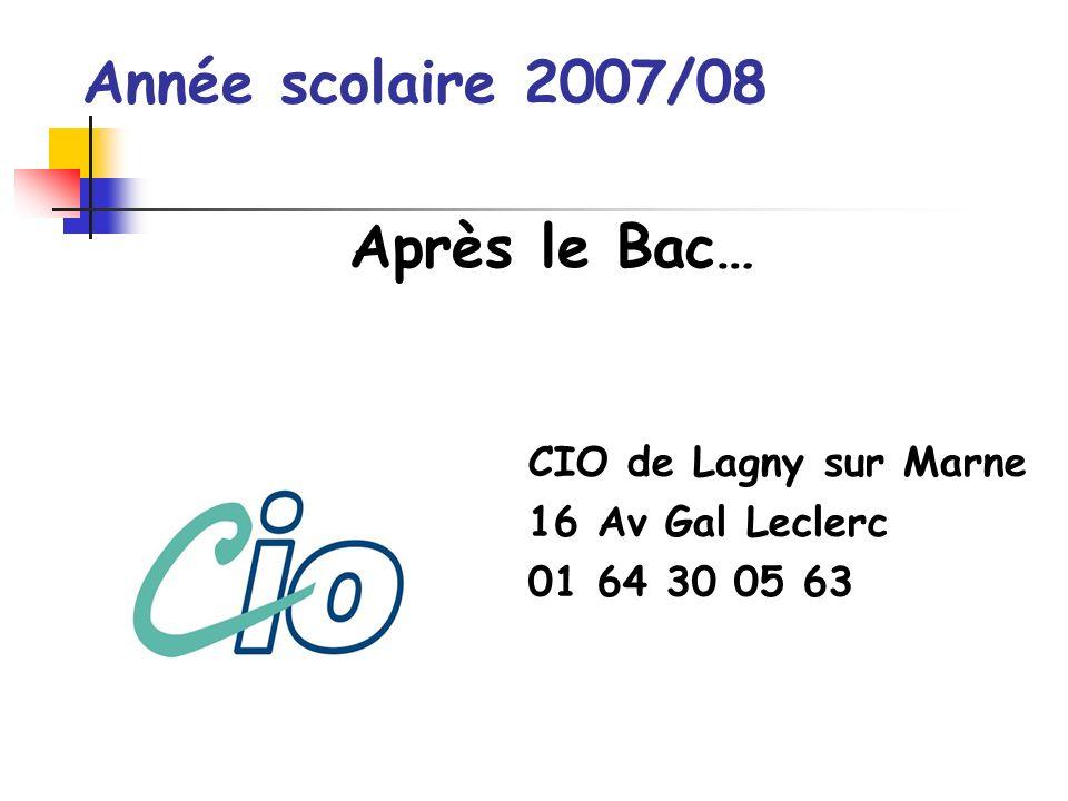 CIO de Lagny sur Marne 16 Av Gal Leclerc 01 64 30 05 63 Année scolaire 2007/08 Après le Bac…