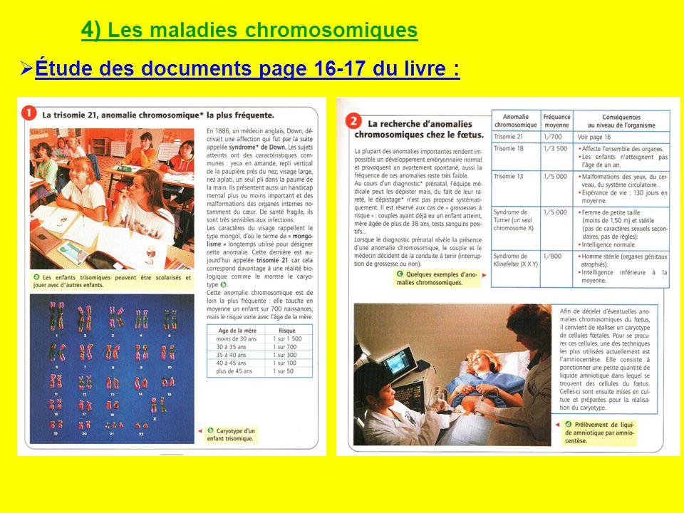 4) Les maladies chromosomiques Étude des documents page 16-17 du livre :