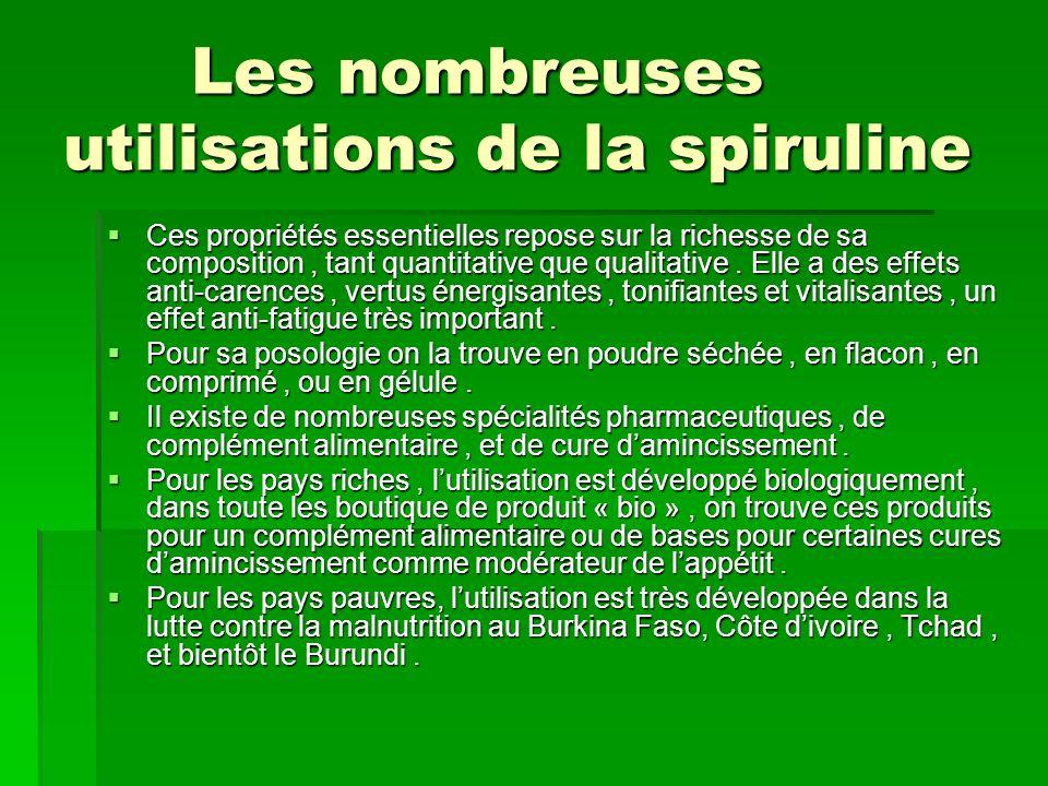 Les nombreuses utilisations de la spiruline Les nombreuses utilisations de la spiruline Ces propriétés essentielles repose sur la richesse de sa composition, tant quantitative que qualitative.