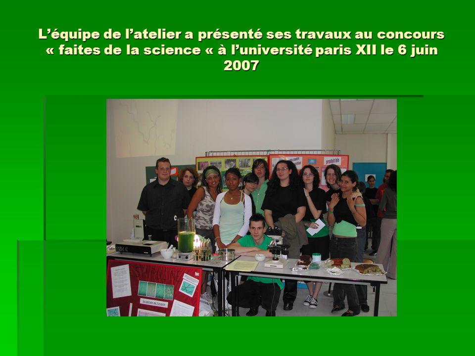 Léquipe de latelier a présenté ses travaux au concours « faites de la science « à luniversité paris XII le 6 juin 2007