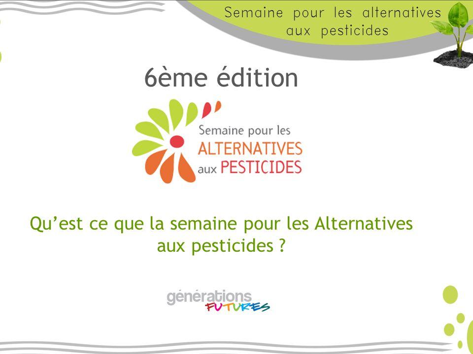 6ème édition Quest ce que la semaine pour les Alternatives aux pesticides ?