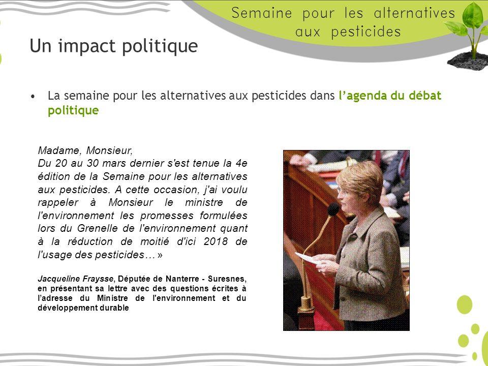 Un impact politique La semaine pour les alternatives aux pesticides dans lagenda du débat politique Madame, Monsieur, Du 20 au 30 mars dernier s est tenue la 4e édition de la Semaine pour les alternatives aux pesticides.