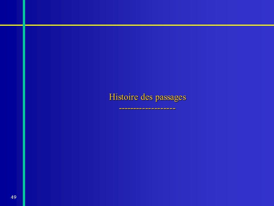 49 Histoire des passages -------------------