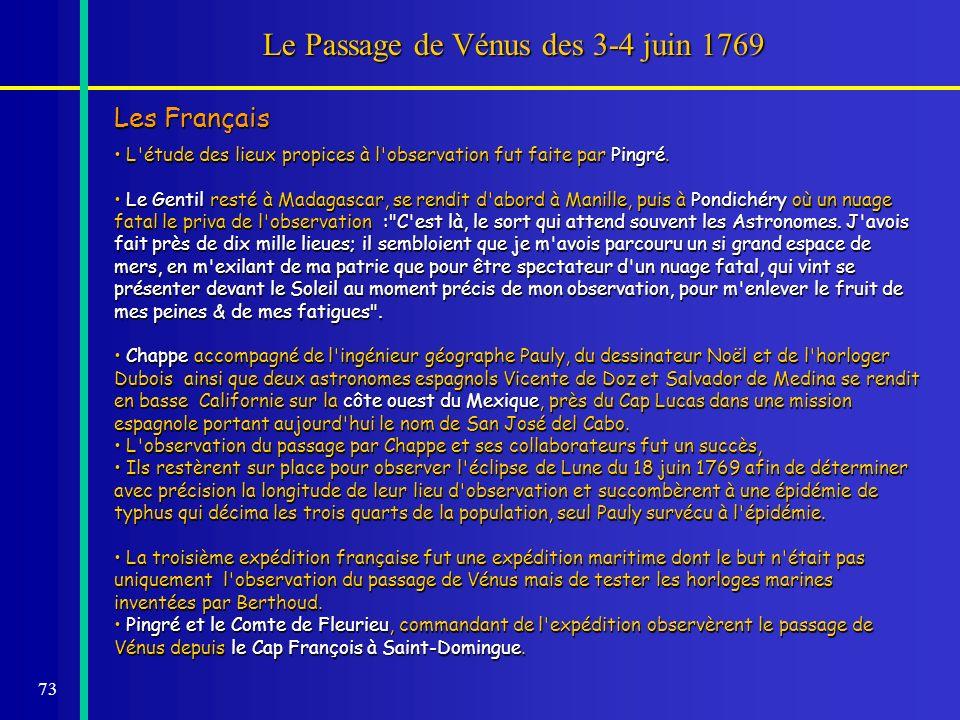 73 Le Passage de Vénus des 3-4 juin 1769 Les Français L'étude des lieux propices à l'observation fut faite par Pingré. L'étude des lieux propices à l'