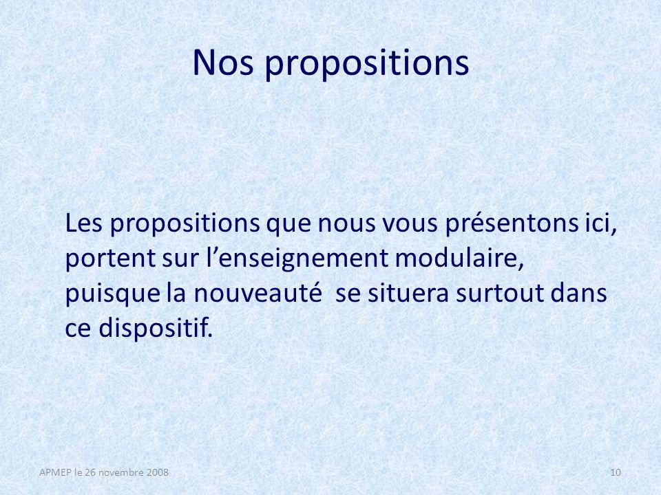 Nos propositions Les propositions que nous vous présentons ici, portent sur lenseignement modulaire, puisque la nouveauté se situera surtout dans ce dispositif.