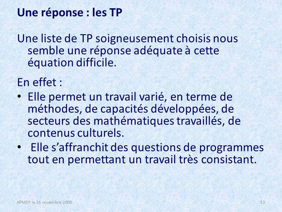 Une réponse : les TP Une liste de TP soigneusement choisis nous semble une réponse adéquate à cette équation difficile.