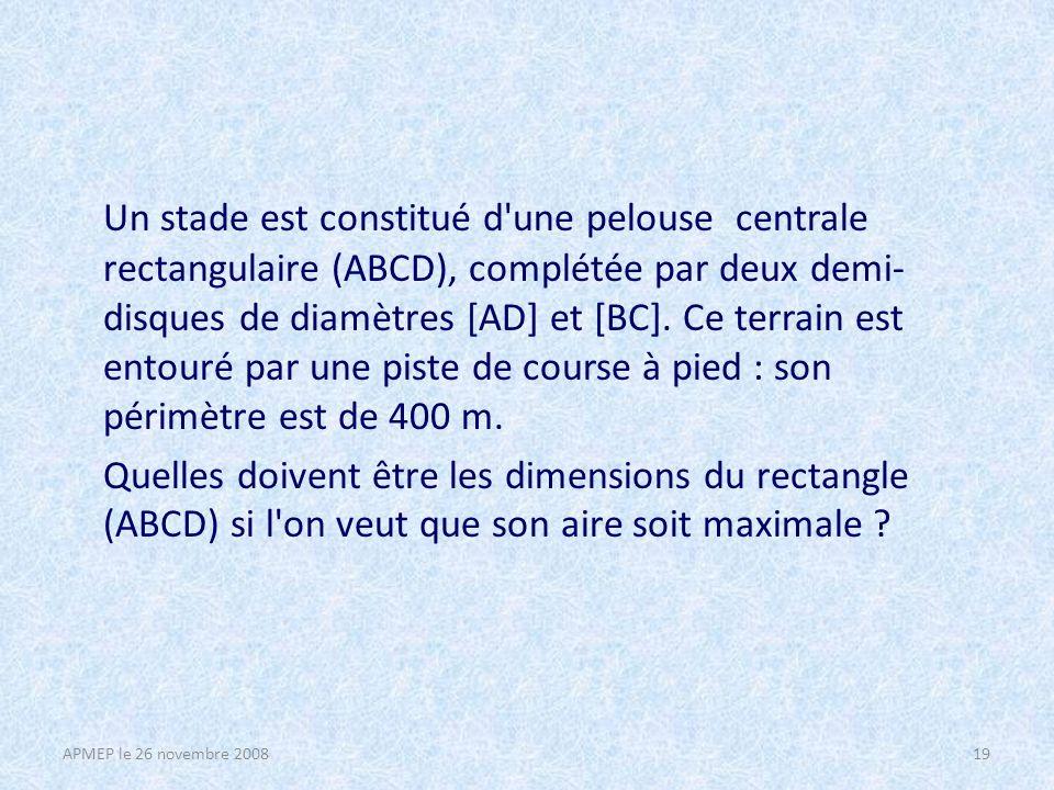 Un stade est constitué d une pelouse centrale rectangulaire (ABCD), complétée par deux demi- disques de diamètres [AD] et [BC].