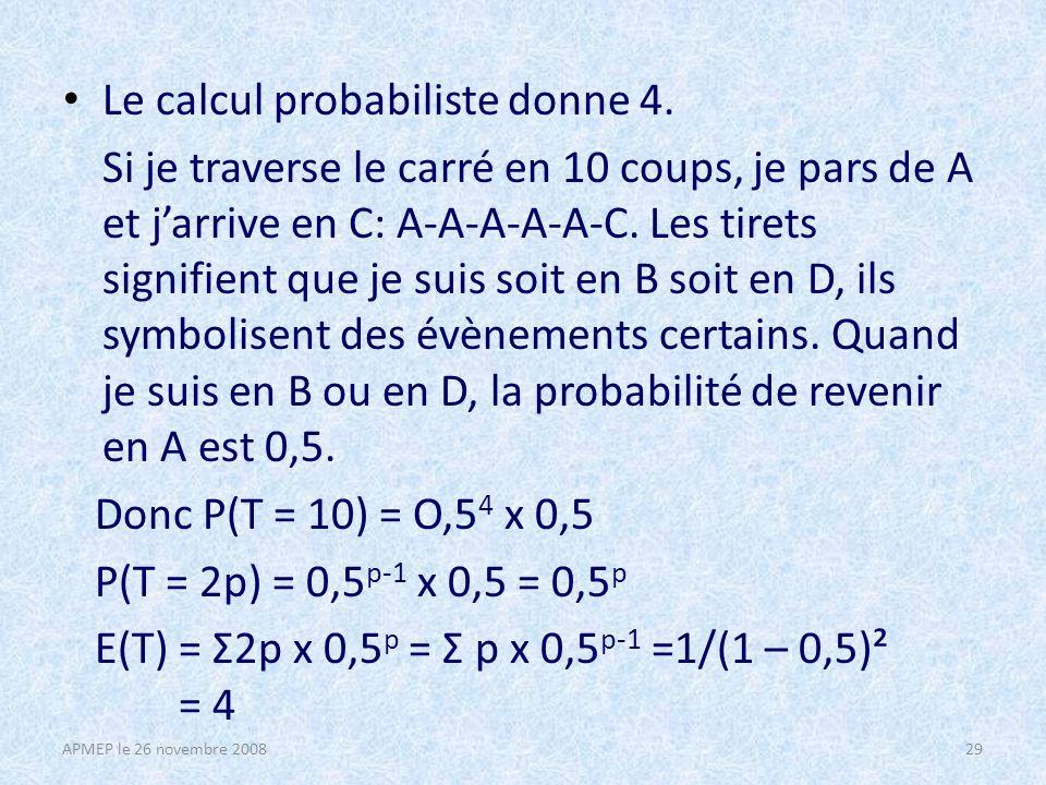 Le calcul probabiliste donne 4.