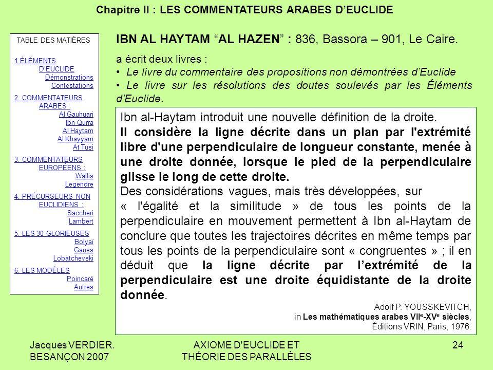Jacques VERDIER. BESANÇON 2007 AXIOME D'EUCLIDE ET THÉORIE DES PARALLÈLES 23 Chapitre II : LES COMMENTATEURS ARABES DEUCLIDE TABIT IBN QURRA. Dans son