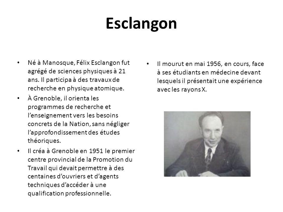 Esclangon Né à Manosque, Félix Esclangon fut agrégé de sciences physiques à 21 ans. Il participa à des travaux de recherche en physique atomique. À Gr