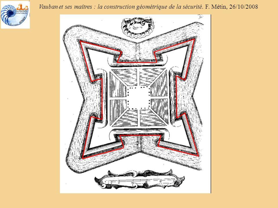 Vauban et ses maîtres : la construction géométrique de la sécurité. F. Métin, 26/10/2008