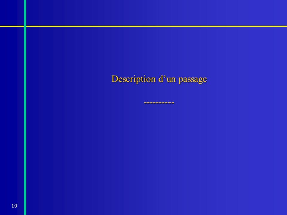 10 Description dun passage ----------