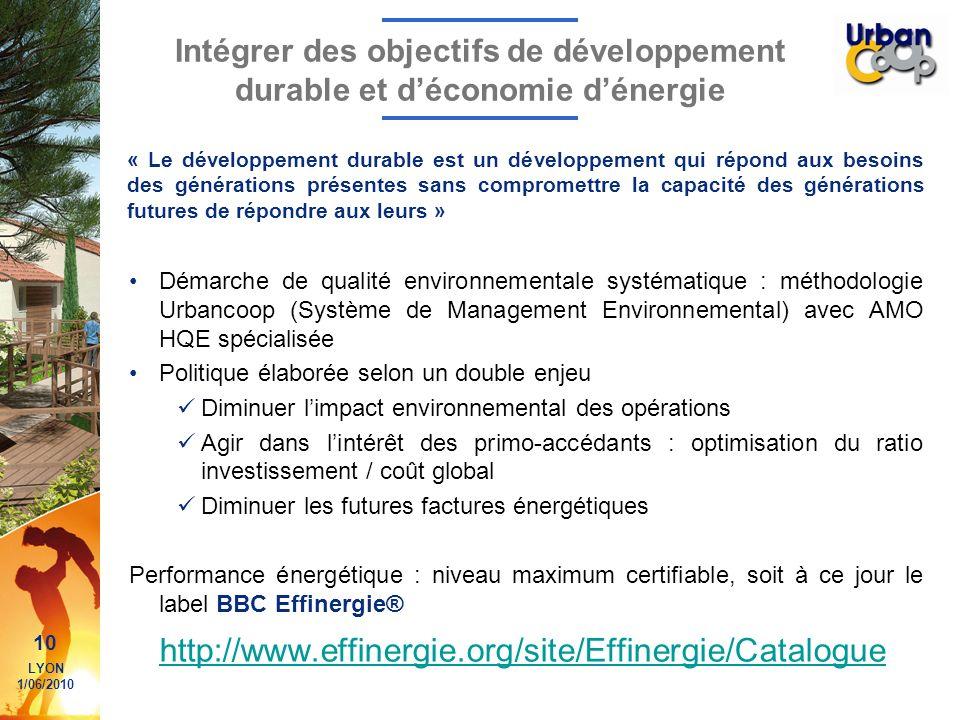 10 LYON 1/06/2010 Intégrer des objectifs de développement durable et déconomie dénergie Démarche de qualité environnementale systématique : méthodolog