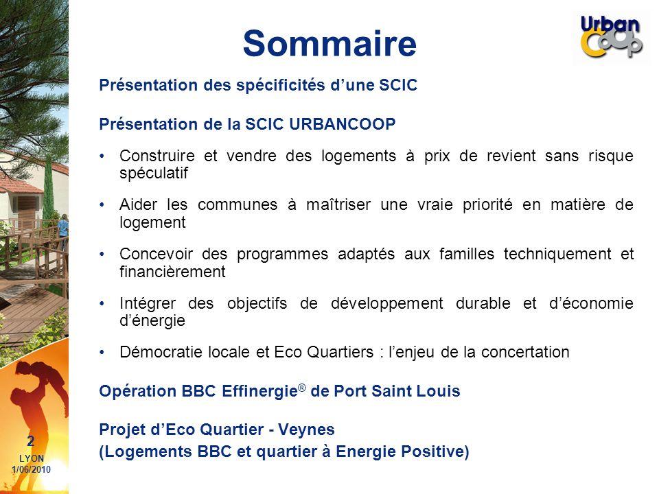 2 LYON 1/06/2010 Sommaire Présentation des spécificités dune SCIC Présentation de la SCIC URBANCOOP Construire et vendre des logements à prix de revie