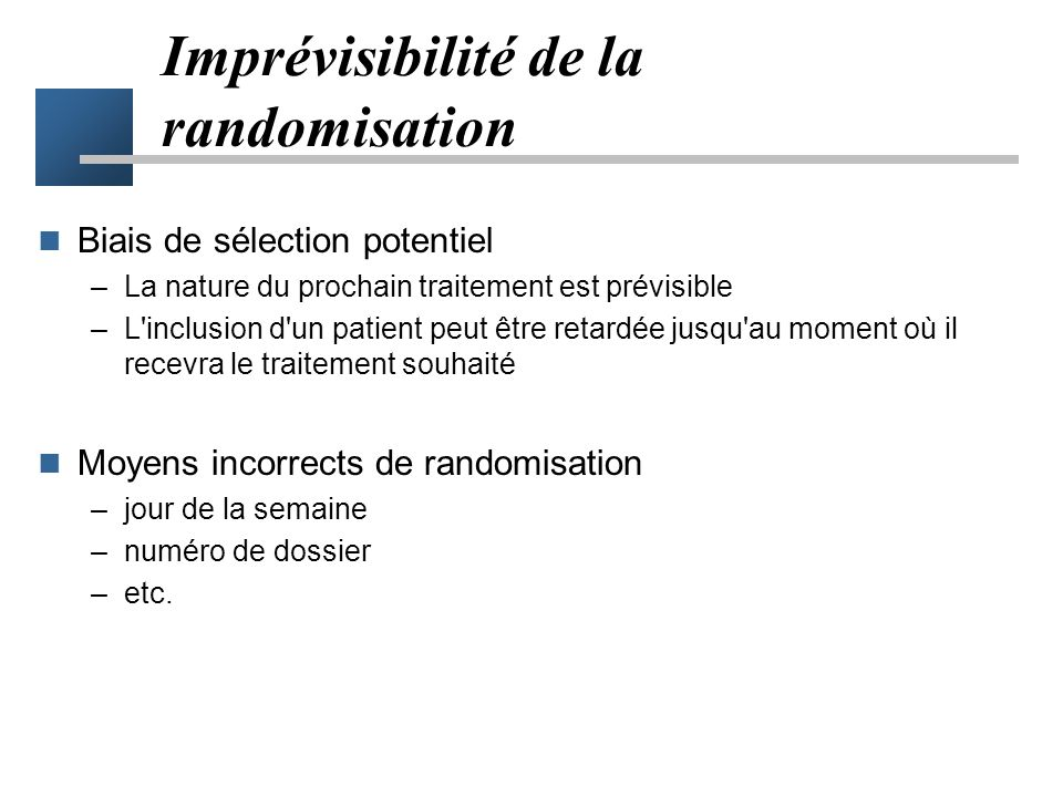 Importance de la randomisation Neuro-stimulation transcutanée (Carroll, 1996) Études non randomisées : 17 études positives sur 19 (89%) Essais randomi