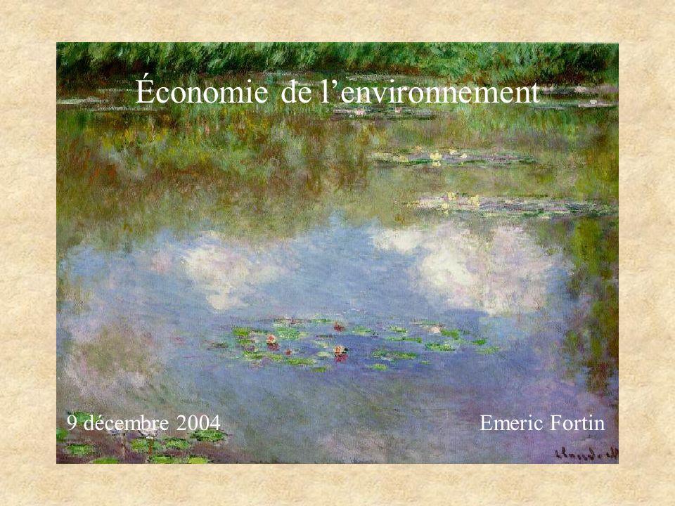 Économie de lenvironnement Emeric Fortin9 décembre 2004