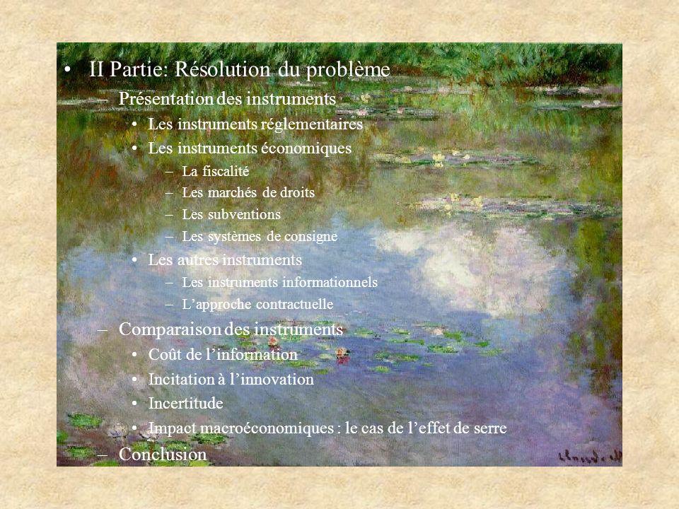II Partie: Résolution du problème –P–Présentation des instruments Les instruments réglementaires Les instruments économiques –L–La fiscalité –L–Les ma