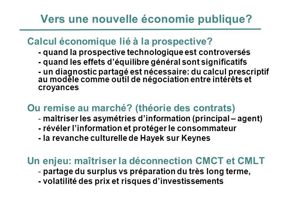 Vers une nouvelle économie publique? Calcul économique lié à la prospective? - quand la prospective technologique est controversés - quand les effets