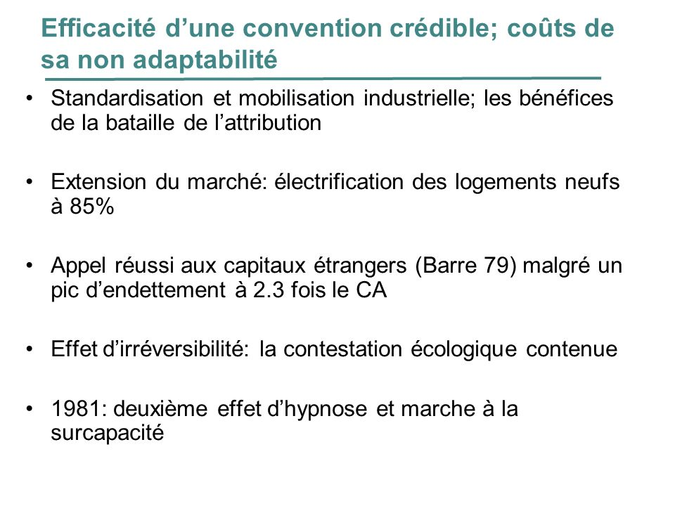 Efficacité dune convention crédible; coûts de sa non adaptabilité Standardisation et mobilisation industrielle; les bénéfices de la bataille de lattri
