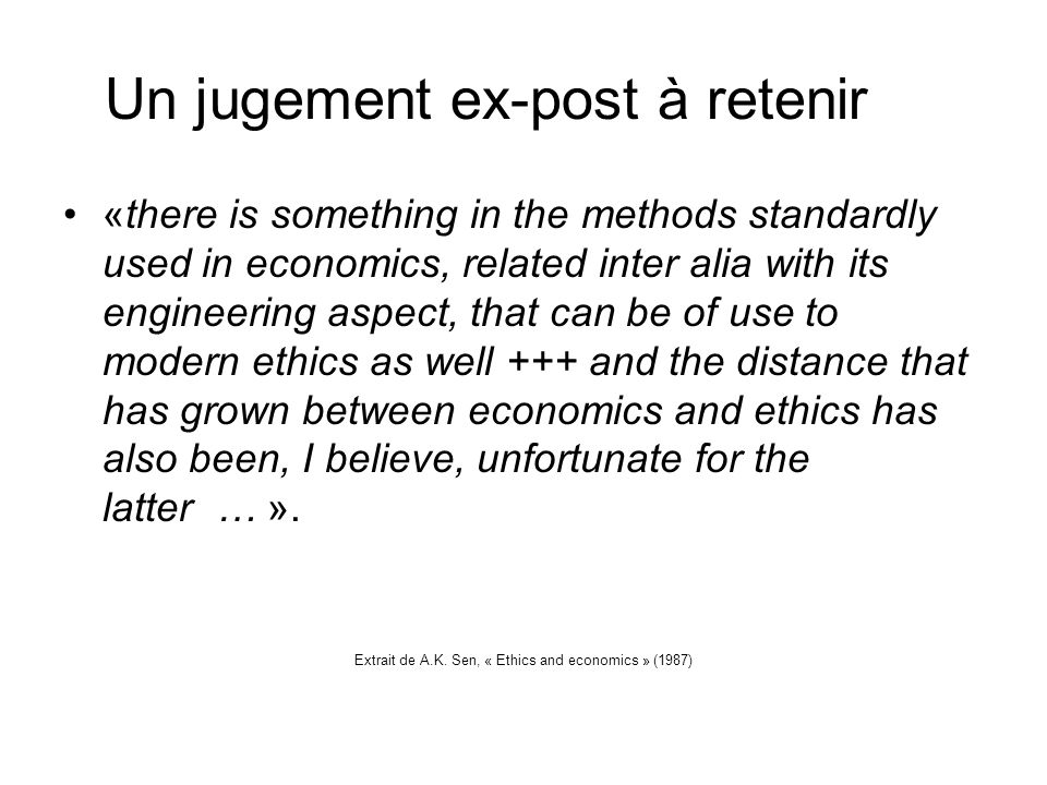 Un jugement ex-post à retenir «there is something in the methods standardly used in economics, related inter alia with its engineering aspect, that ca