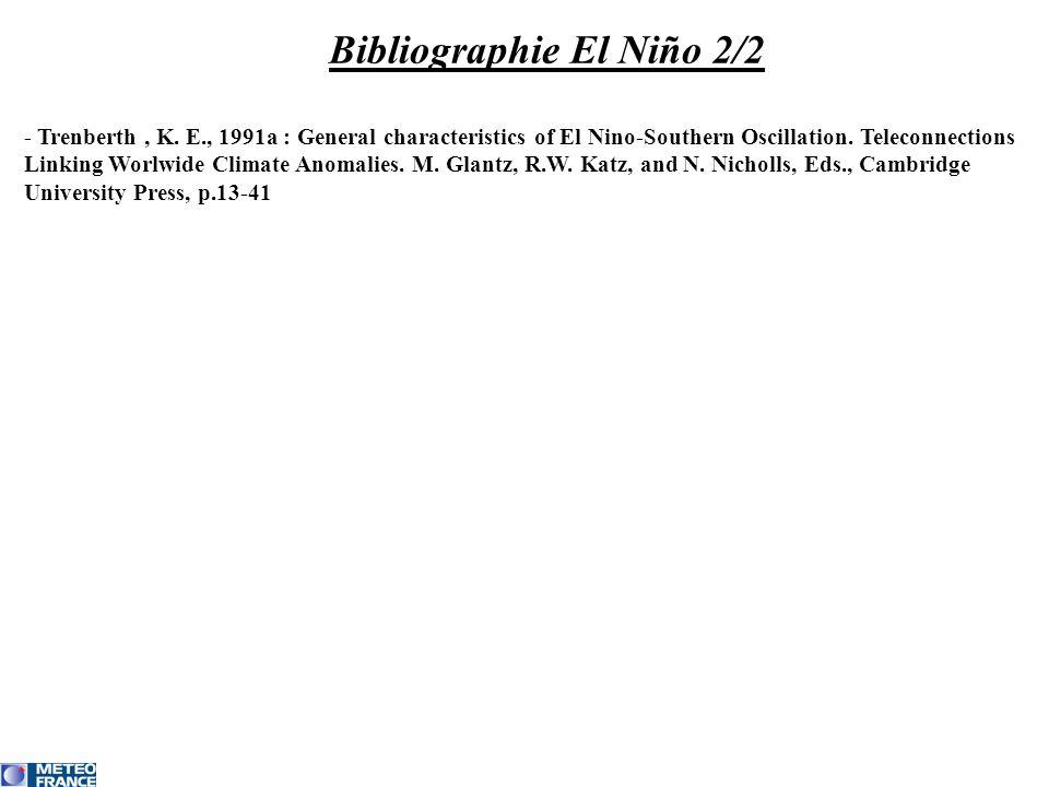 Bibliographie El Niño 2/2 - Trenberth, K. E., 1991a : General characteristics of El Nino-Southern Oscillation. Teleconnections Linking Worlwide Climat