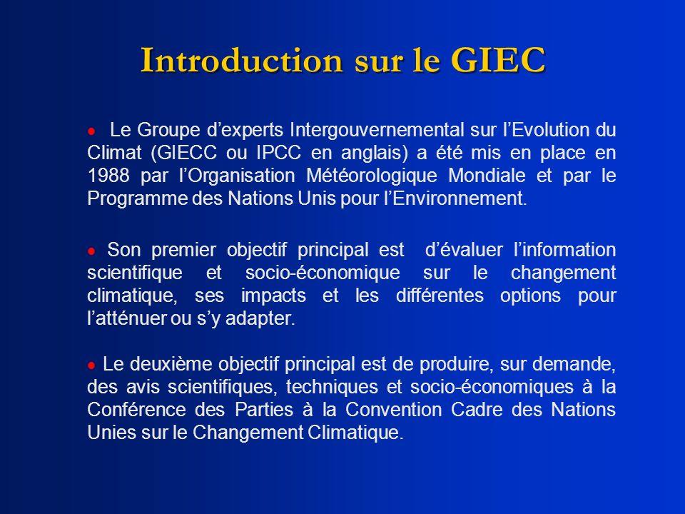 Le Groupe dexperts Intergouvernemental sur lEvolution du Climat (GIECC ou IPCC en anglais) a été mis en place en 1988 par lOrganisation Météorologique
