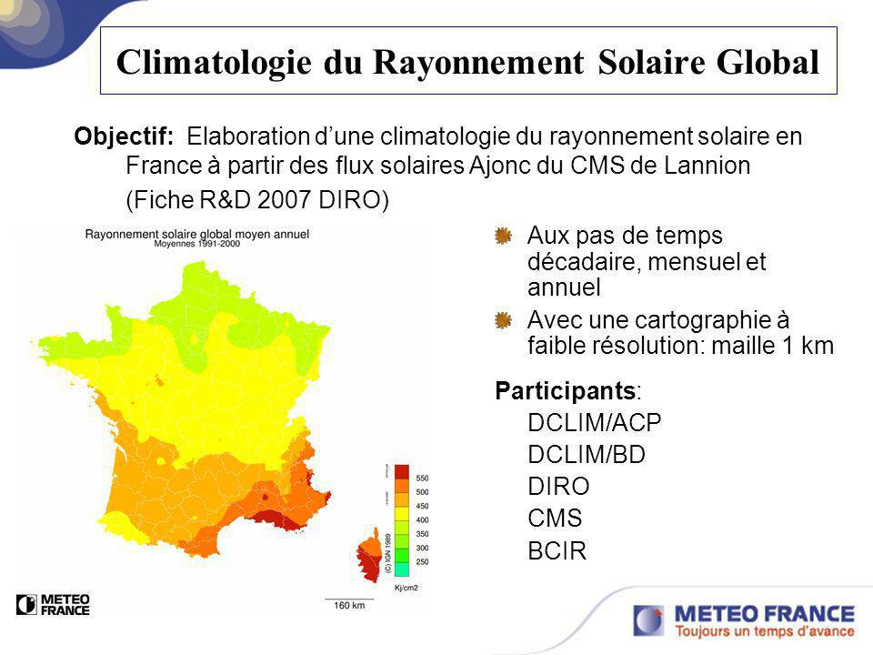 Climatologie du Rayonnement Solaire Global Aux pas de temps décadaire, mensuel et annuel Avec une cartographie à faible résolution: maille 1 km Partic