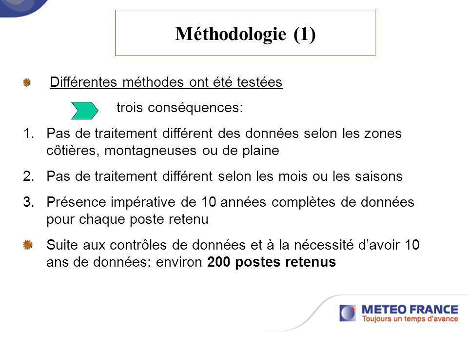 Méthodologie (1) Différentes méthodes ont été testées trois conséquences: 1. Pas de traitement différent des données selon les zones côtières, montagn