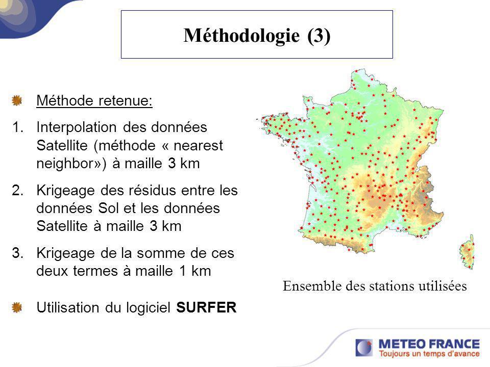 Méthodologie (3) Méthode retenue: 1.Interpolation des données Satellite (méthode « nearest neighbor») à maille 3 km 2.Krigeage des résidus entre les d
