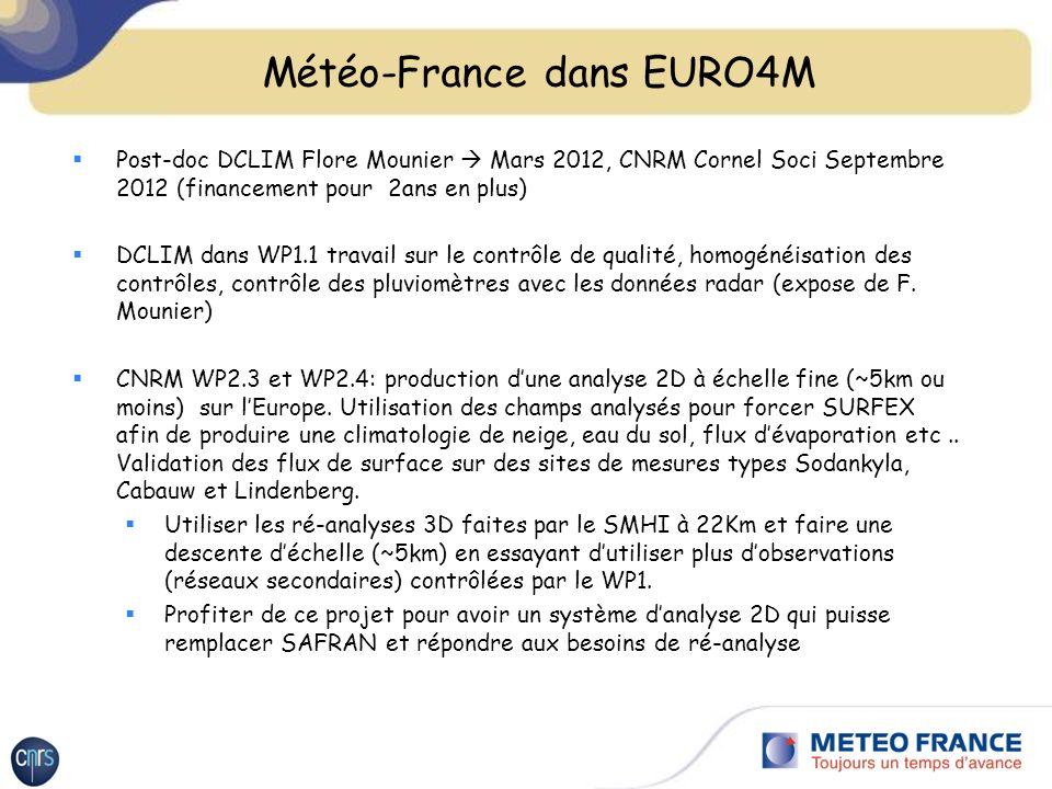 Météo-France dans EURO4M Outils disponibles à MF: SAFRAN et CANARI et au SMHI (MESAN) SAFRAN nest pas facilement transposable et transportable : utilise des zones climatiques homogènes (pas de notion de grille).