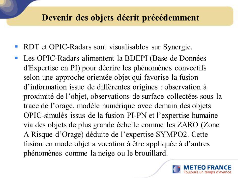 Devenir des objets décrit précédemment RDT et OPIC-Radars sont visualisables sur Synergie.