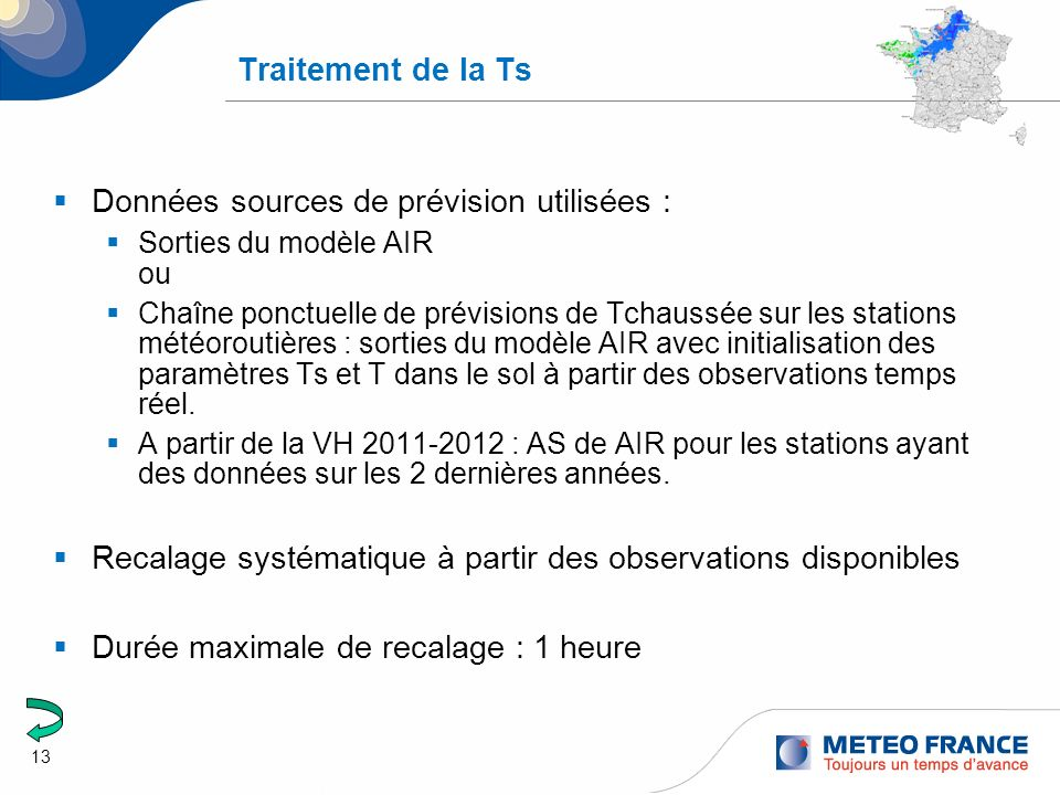 13 Traitement de la Ts Données sources de prévision utilisées : Sorties du modèle AIR ou Chaîne ponctuelle de prévisions de Tchaussée sur les stations