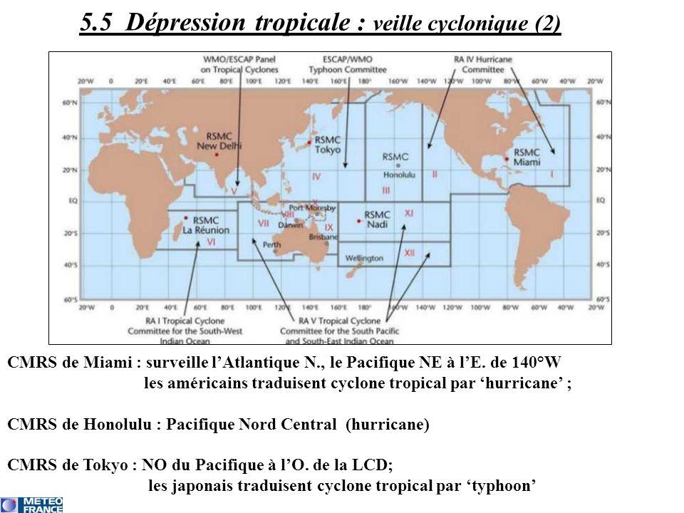 CMRS de Miami : surveille lAtlantique N., le Pacifique NE à lE. de 140°W les américains traduisent cyclone tropical par hurricane ; CMRS de Honolulu :