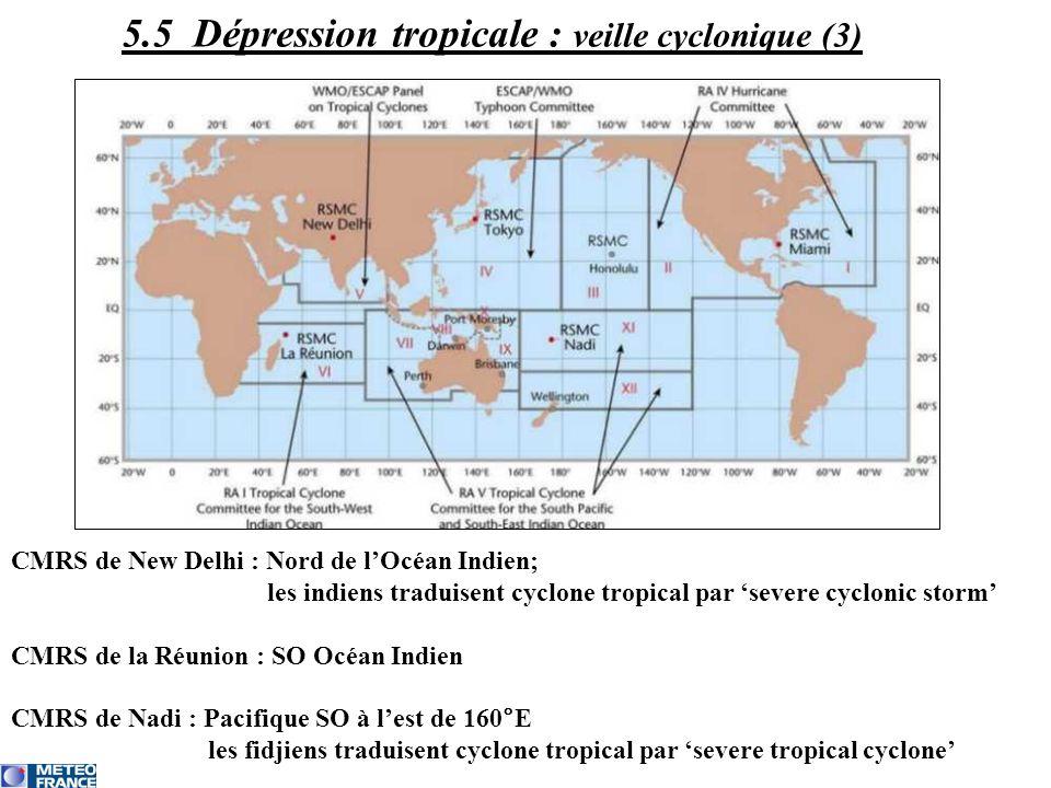 CMRS de New Delhi : Nord de lOcéan Indien; les indiens traduisent cyclone tropical par severe cyclonic storm CMRS de la Réunion : SO Océan Indien CMRS