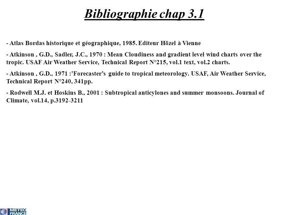 Bibliographie chap 3.1 - Atlas Bordas historique et géographique, 1985. Editeur Hözel à Vienne - Atkinson, G.D., Sadler, J.C., 1970 : Mean Cloudiness