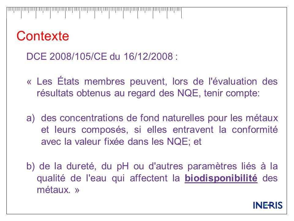 Contexte DCE 2008/105/CE du 16/12/2008 : « Les États membres peuvent, lors de l'évaluation des résultats obtenus au regard des NQE, tenir compte: a)de