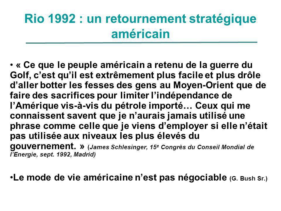 Rio 1992 : un retournement stratégique américain « Ce que le peuple américain a retenu de la guerre du Golf, cest quil est extrêmement plus facile et