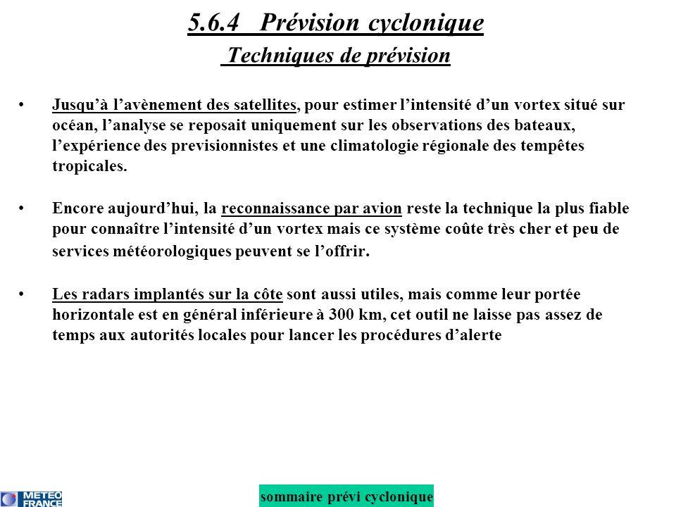 Jusquà lavènement des satellites, pour estimer lintensité dun vortex situé sur océan, lanalyse se reposait uniquement sur les observations des bateaux, lexpérience des previsionnistes et une climatologie régionale des tempêtes tropicales.