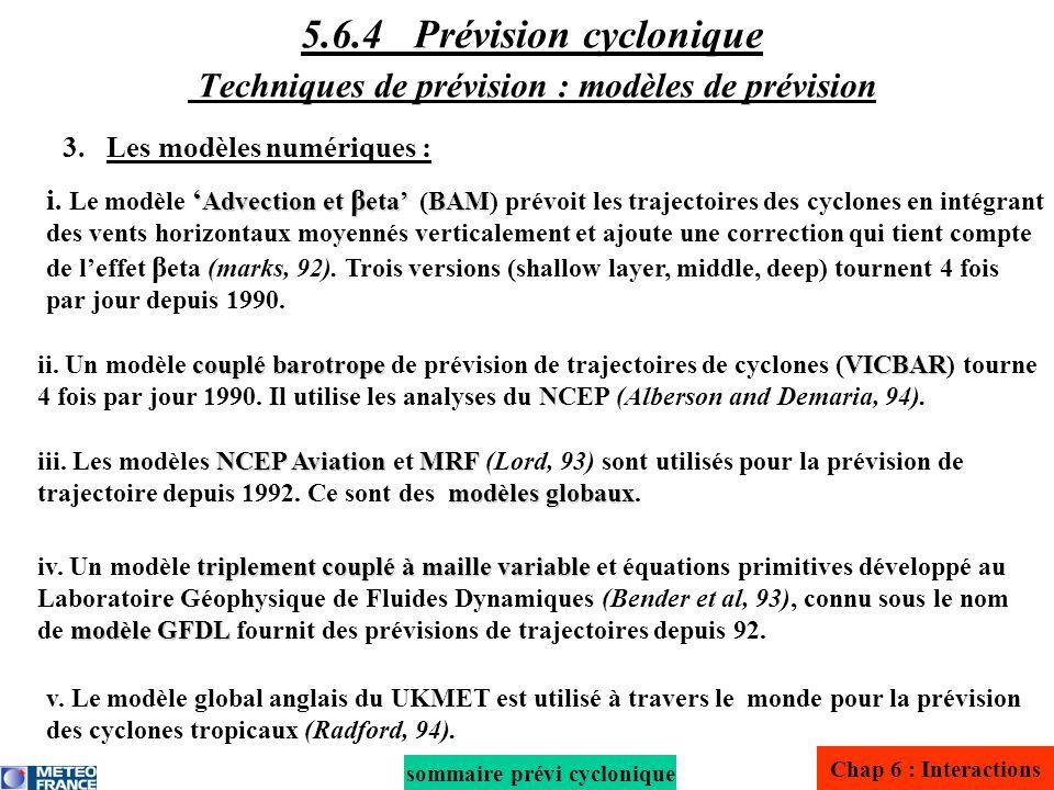 3. Les modèles numériques : Advection et β etaBAM i. Le modèle Advection et β eta (BAM) prévoit les trajectoires des cyclones en intégrant des vents h