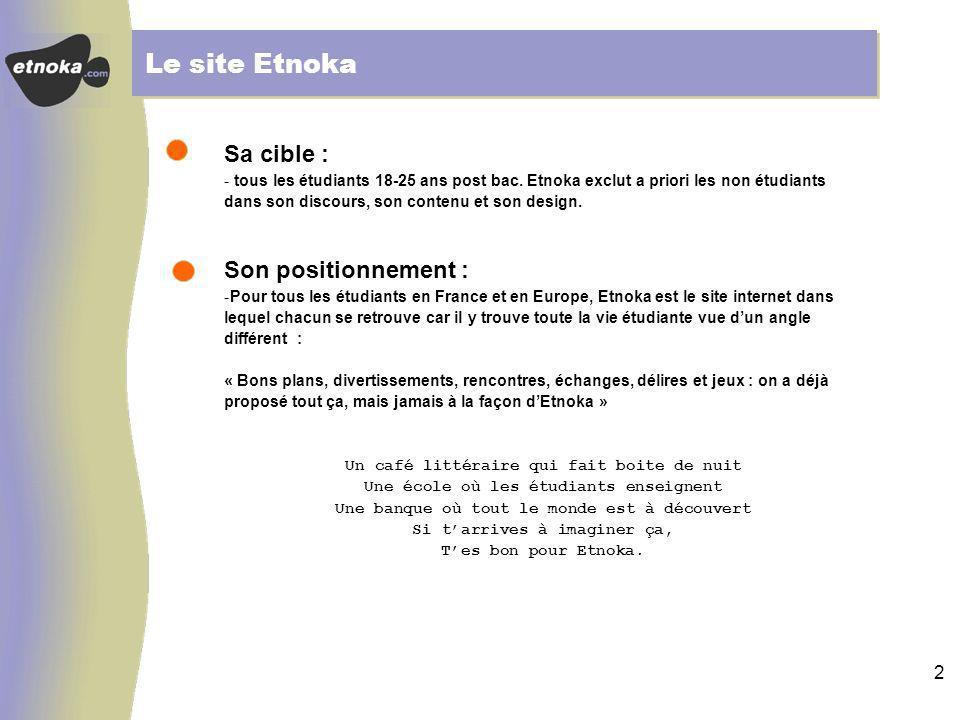 2 Le site Etnoka Sa cible : - tous les étudiants 18-25 ans post bac.