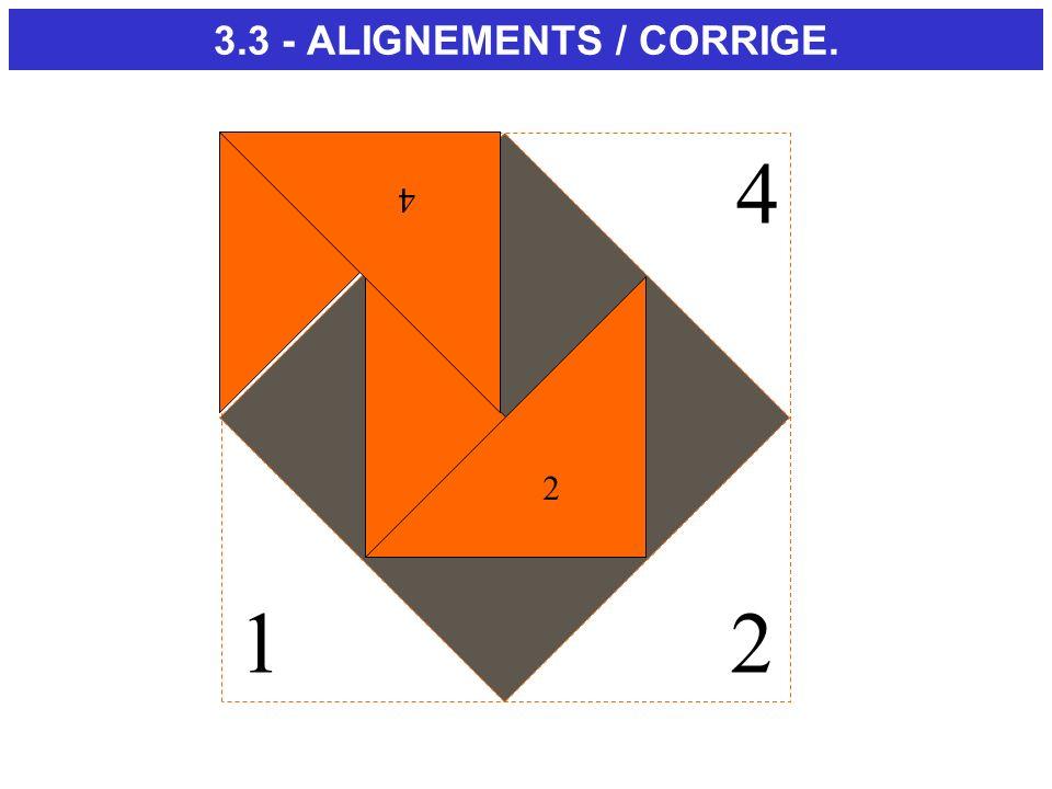3.3 - ALIGNEMENTS / CORRIGE. 12 3 4 12 34