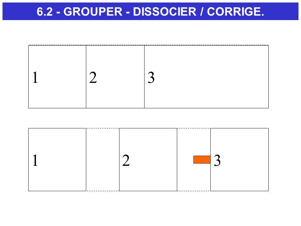 6.2 - GROUPER - DISSOCIER / CORRIGE. 123 123