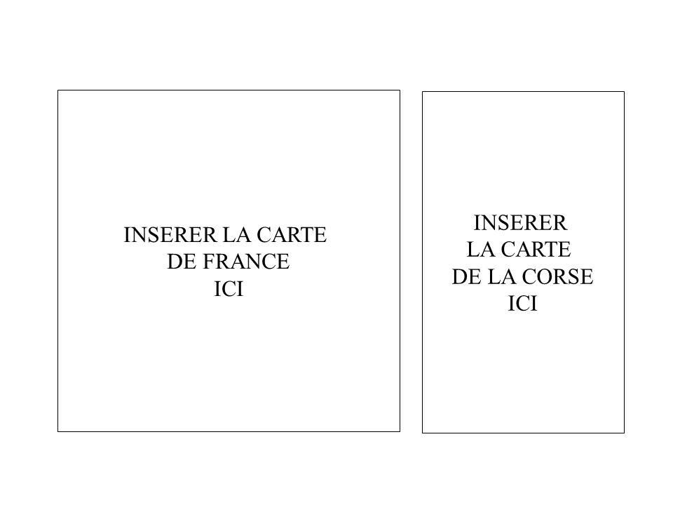 2.1 - IMAGE / EXERCICE. INSERER LA CARTE DE FRANCE ICI INSERER LA CARTE DE LA CORSE ICI