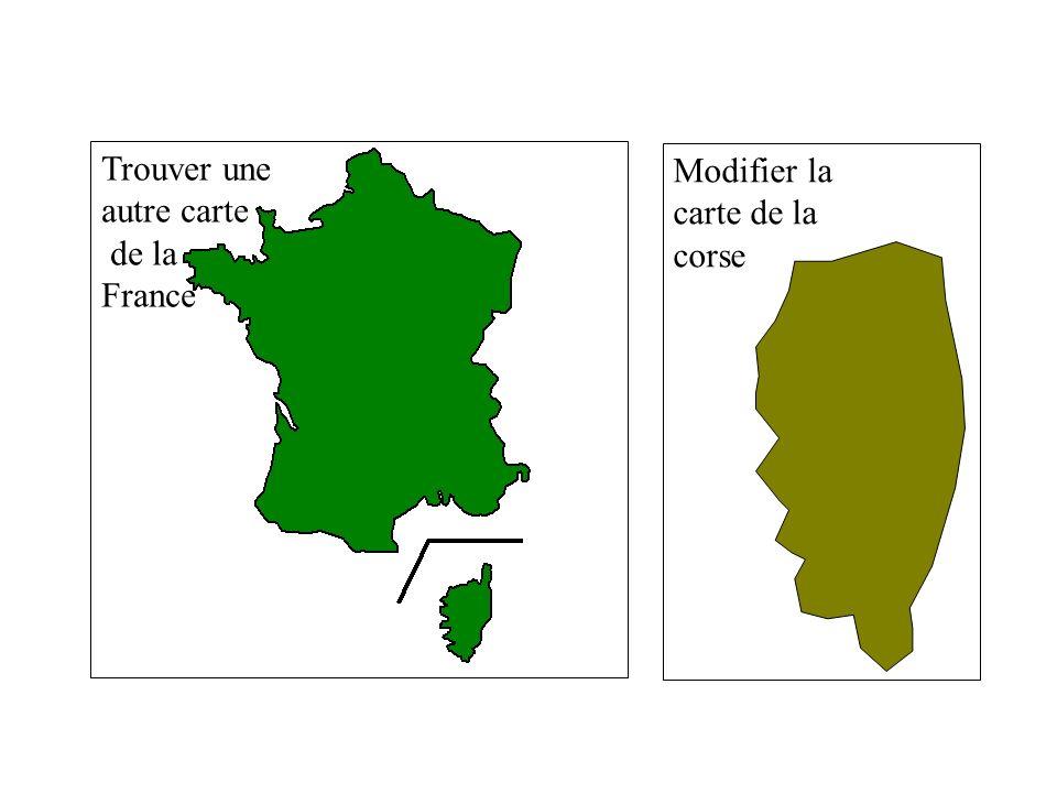 2.3 - IMAGE / CORRIGE. Trouver une autre carte de la France Modifier la carte de la corse