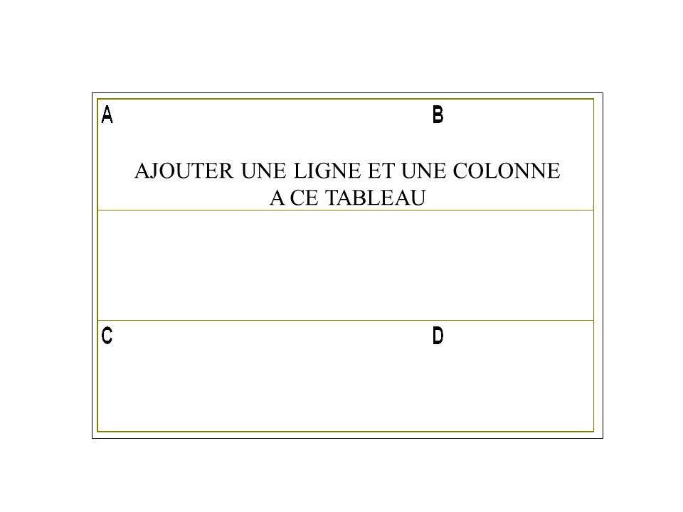 1.4 - TABLEAU WORD / CORRIGE. AJOUTER UNE LIGNE ET UNE COLONNE A CE TABLEAU