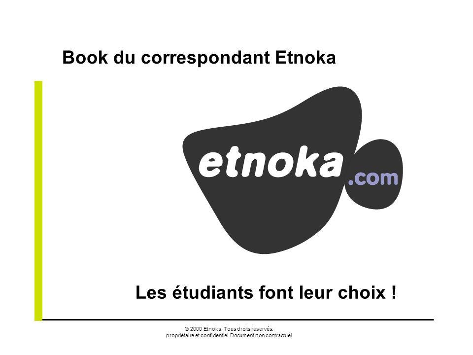 ® 2000 Etnoka. Tous droits réservés. propriétaire et confidentiel-Document non contractuel Book du correspondant Etnoka Les étudiants font leur choix