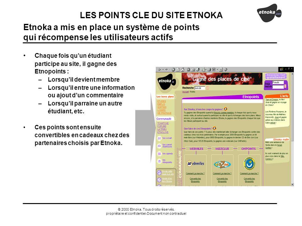 ® 2000 Etnoka. Tous droits réservés. propriétaire et confidentiel-Document non contractuel Etnoka a mis en place un système de points qui récompense l