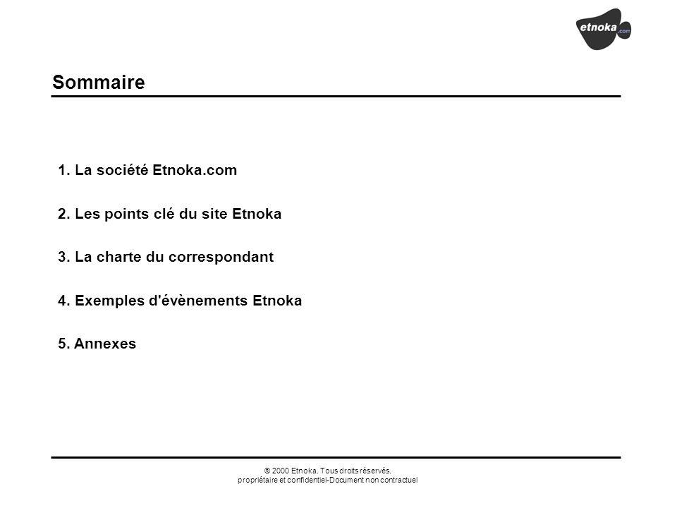 ® 2000 Etnoka. Tous droits réservés. propriétaire et confidentiel-Document non contractuel Sommaire 1. La société Etnoka.com 2. Les points clé du site