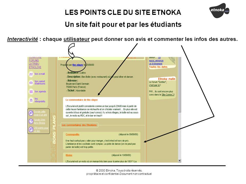 ® 2000 Etnoka. Tous droits réservés. propriétaire et confidentiel-Document non contractuel LES POINTS CLE DU SITE ETNOKA Interactivité : chaque utilis